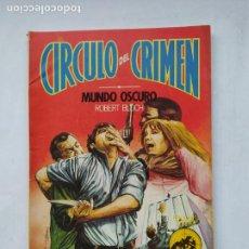 Libros de segunda mano: CIRCULO DEL CRIMEN. MUNDO OSCURO N° 7. ROBERT BLOCH. TDKC77. Lote 219224716