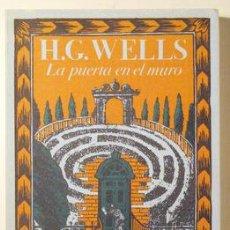 Libros de segunda mano: WELLS, H.G. - LA PUERTA EN EL MURO - BIBLIOTECA DE BABEL 11 - MADRID 1984 - 1ª EDICIÓN. Lote 219401127