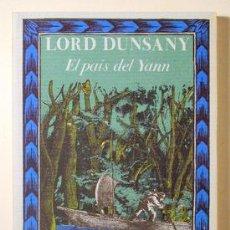 Livres d'occasion: DUNSAY, LORD - EL PAÍS DEL YANN - BIBLIOTECA DE BABEL 27 - MADRID 1986 - 1ª EDICIÓ. Lote 219401162