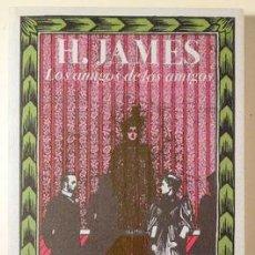 Livres d'occasion: JAMES, HENRY - LOS AMIGOS DE LOS AMIGOS - BIBLIOTECA DE BABEL 23 - MADRID 1986 - 1ª EDICIÓN. Lote 219401238