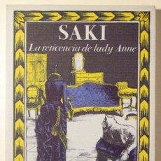 Livres d'occasion: SAKI - LA RETICENCIA DE LADY ANNE - BIBLIOTECA DE BABEL 28 - MADRID 1986. Lote 219401243
