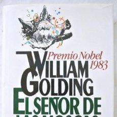 Libros de segunda mano: LIBRO EL SEÑOR DE LAS MOSCAS, WILLIAM GOLDING, CIRCULO DE LECTORES, 1987, ISBN 84-226-1656-4. Lote 219442816
