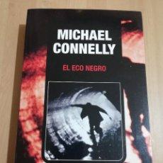 Libros de segunda mano: EL ECO NEGRO (MICHAEL CONNELLY). Lote 219447846