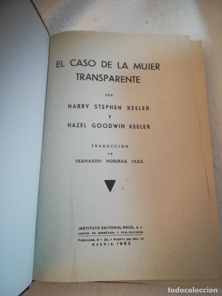 Libros de segunda mano: EL CASO DE LA MUJER TRANSPARENTE. HARRY S.KEELER Y HAZEL G.KEELER. 1963. ED REUS. 294 PAG. VER - Foto 5 - 219571833