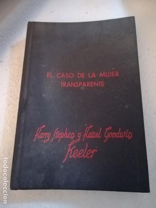 EL CASO DE LA MUJER TRANSPARENTE. HARRY S.KEELER Y HAZEL G.KEELER. 1963. ED REUS. 294 PAG. VER (Libros de segunda mano (posteriores a 1936) - Literatura - Narrativa - Terror, Misterio y Policíaco)