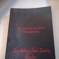 Libros de segunda mano: EL CASO DE LA MUJER TRANSPARENTE. HARRY S.KEELER Y HAZEL G.KEELER. 1963. ED REUS. 294 PAG. VER. Lote 219571833