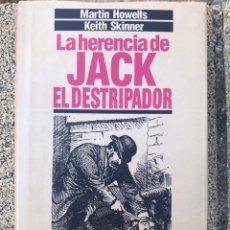 Libros de segunda mano: LA HERENCIA DE JACK EL DESTRIPADOR - MARTIN HOWELLS KEITH SKINNER - CIRCULO DE LECTORES. Lote 219917792