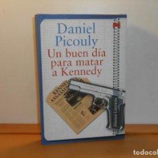 Libros de segunda mano: UN BUEN DÍA PARA MATAR A KENNEDY , DANIEL PICOULY - ALIANZA LITERARIA. Lote 219961597