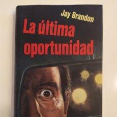 Libros de segunda mano: LA ÚLTIMA OPORTUNIDAD - JAY BRANDON - CÍRCULO DE LECTORES, 1992. Lote 220103590