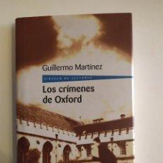 Libros de segunda mano: LOS CRÍMENES DE OXFORD - GUILLERMO MARTÍNEZ - CÍRCULO DE LECTORES, 2004. Lote 220111980