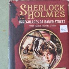 Libros de segunda mano: SHERLOCK HOLMES Y LOS IRREGULARES DE BAKER STREET. Lote 220403671