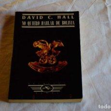 Libros de segunda mano: NO QUIERO HABLAR DE BOLIVIA - DAVID C HALL - ETIQUETA NEGRA 72 - ED JUCAR. Lote 220419030