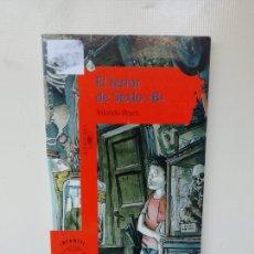 Libros de segunda mano: EL TERROR DEL SEXTO B. Lote 220780548