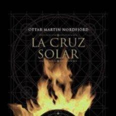 Libros de segunda mano: LA CRUZ SOLAR .OTTAR MARTIN NORDFJORD. Lote 221299225