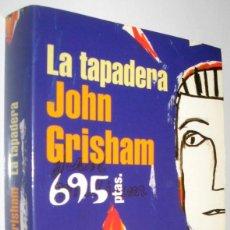 Libros de segunda mano: LA TAPADERA - JOHN GRISHAM. Lote 221648895