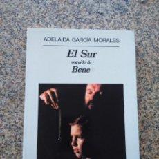 Libros de segunda mano: EL SUR SEGUIDO DE BENE -- ADELAIDA GARCIA MORALES -- ANAGRAMA 2005 --. Lote 221713991