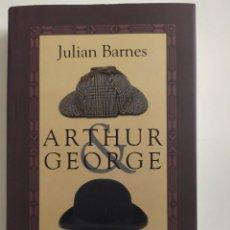 Libros de segunda mano: ARTHUR & GEORGE - JULIAN BARNES - CÍRCULO DE LECTORES, 2007. Lote 221833737