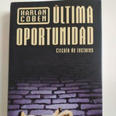 Libros de segunda mano: ULTIMA OPORTUNIDAD - HARLAN COBEN - CÍRCULO DE LECTORES, 2003. Lote 221834530