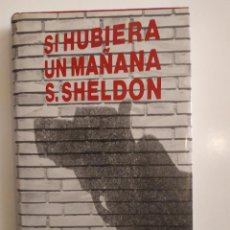 Libros de segunda mano: SI HUBIERA UN MAÑANA - S.SHELDON - CÍRCULO DE LECTORES, 1986. Lote 221837142