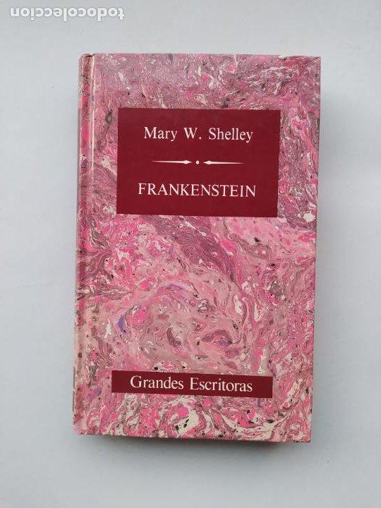 FRANKENSTEIN. MARY W. SHELLEY. GRANDES ESCRITORAS. TDK544 (Libros de segunda mano (posteriores a 1936) - Literatura - Narrativa - Terror, Misterio y Policíaco)