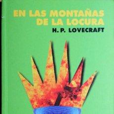 Libros de segunda mano: H P LOVECRAFT - EN LAS MONTAÑAS DE LA LOCURA. Lote 222011882