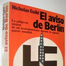 Libros de segunda mano: EL AVISO DE BERLIN - NICHOLAS GUILD. Lote 222013920