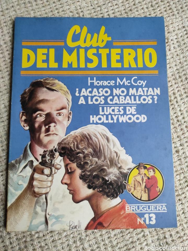 CLUB DEL MISTERIO Nº 13 ACASO NO MATAN A LOS CABALLOS/ LUCES DE HOLLYWOOD, / HORACE MCCOY (Libros de segunda mano (posteriores a 1936) - Literatura - Narrativa - Terror, Misterio y Policíaco)