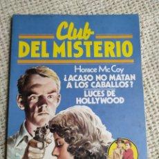 Libros de segunda mano: CLUB DEL MISTERIO Nº 13 ACASO NO MATAN A LOS CABALLOS/ LUCES DE HOLLYWOOD, / HORACE MCCOY. Lote 222065793