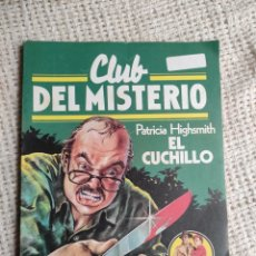 Libros de segunda mano: CLUB DEL MISTERIO. Nº 5 EL CUCHILLO / PATRICIA HIGSMITH -ED. . BRUGUERA AÑOS 80. Lote 222064625