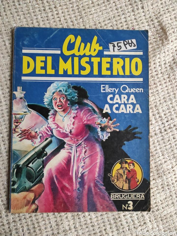 CLUB DEL MISTERIO. Nº 3 CARA A CARA / ELLERY QUEEN -ED. . BRUGUERA AÑOS 80 (Libros de segunda mano (posteriores a 1936) - Literatura - Narrativa - Terror, Misterio y Policíaco)