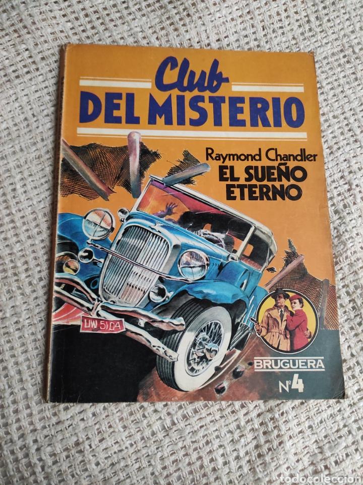 CLUB DEL MISTERIO. Nº 4 EL SUEÑO ETERNO / RAYMOND CHANDLER -ED. . BRUGUERA AÑOS 80 (Libros de segunda mano (posteriores a 1936) - Literatura - Narrativa - Terror, Misterio y Policíaco)