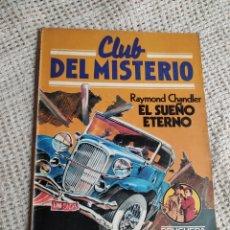 Libros de segunda mano: CLUB DEL MISTERIO. Nº 4 EL SUEÑO ETERNO / RAYMOND CHANDLER -ED. . BRUGUERA AÑOS 80. Lote 222064867