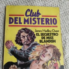 Libros de segunda mano: CLUB DEL MISTERIO Nº 7 EL SECUESTRO DE MISS BLANDISH / JAMES HADLEY CHASE - BRUGUERA AÑOS 80. Lote 222065136