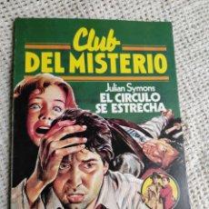 Libros de segunda mano: CLUB DEL MISTERIO Nº 25 EL CIRCULO SE ESTRECHA / JULIAN SYMONS- BRUGUERA AÑOS 80. Lote 222065212
