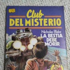 Libros de segunda mano: CLUB DEL MISTERIO Nº 8 LA BESTIA DEBE MORIR / NICHOLAS BLAKE - BRUGUERA AÑOS 80. Lote 222065360