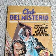 Libros de segunda mano: CLUB DEL MISTERIO Nº 9 EL CARTERO LLAMA DOS VECES, EL ESTAFADOR / JAMES M. CAIN - BRUGUERA AÑOS 80. Lote 222065581