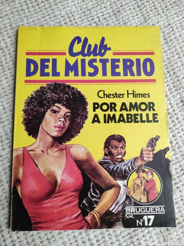 CLUB DEL MISTERIO Nº 17 POR AMOR A IMABELLE / CHESTER HIMES BRUGUERA AÑOS 80 (Libros de segunda mano (posteriores a 1936) - Literatura - Narrativa - Terror, Misterio y Policíaco)
