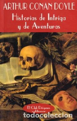 HISTORIAS DE INTRIGA Y DE AVENTURAS - CONAN DOYLE - VALDEMAR - 1998 - RUSTICA SOLAPAS - 309 PP (Libros de segunda mano (posteriores a 1936) - Literatura - Narrativa - Terror, Misterio y Policíaco)