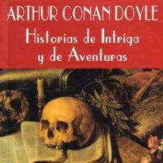 Libros de segunda mano: HISTORIAS DE INTRIGA Y DE AVENTURAS - CONAN DOYLE - VALDEMAR - 1998 - RUSTICA SOLAPAS - 309 PP. Lote 222128822
