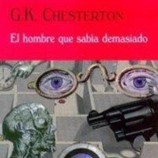 Libros de segunda mano: EL HOMBRE QUE SABIA DEMASIADO - G.K. CHESTERTON - VALDEMAR - 1999 - 277 PAGS. Lote 222194002