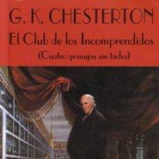 Libros de segunda mano: EL CLUB DE LOS INCOMPRENDIDOS - G.K. CHESTERTON - VALDEMAR - 1996. Lote 222195181