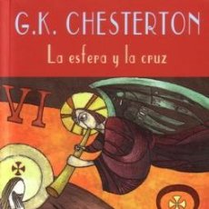 Libros de segunda mano: LA ESFERA Y LA CRUZ - G. K. CHESTERTON - VALDEMAR - 2005. Lote 222198313