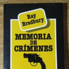 Libros de segunda mano: LIBRO - MEMORIA DE CRÍMENES (1986) RAY BRADBURY; ED. EDHASA. Lote 222224225
