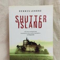Libros de segunda mano: SHUTTER ISLAND (DENNIS LEHANE). Lote 222496613