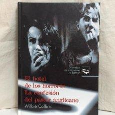 Libros de segunda mano: EL HOTEL DE LOS HORRORES + LA CONFESIÓN DEL PASTOR ANGLICANO (WILKIE COLLINS). Lote 222497226