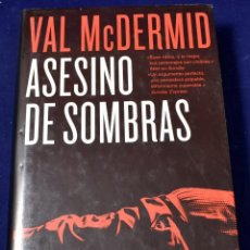 Libros de segunda mano: ASESINO DE SOMBRAS - MCDERMID, VAL. Lote 222498533