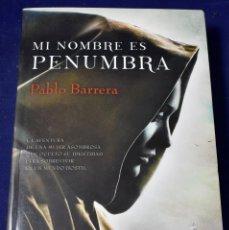 Libros de segunda mano: MI NOMBRE ES PENUMBRA (ESPASA NARRATIVA) - BARRERA, PABLO. Lote 222498556