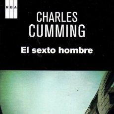 Libros de segunda mano: EL SEXTO HOMBRE DE CHARLES CUMMING - RBA, 2014. Lote 222502242