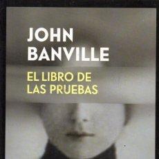 Libros de segunda mano: EL LIBRO DE LAS PRUEBAS DE JOHN BANVILLE - PENGUIN RANDOM HOUSE, DEBOLSILLO, 2018. Lote 222502637