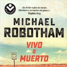 Libros de segunda mano: VIVO O MUERTO DE MICHAEL ROBOTHAM - ROCABOLSILLO, 2018. Lote 222502706